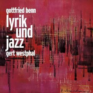 Gottfried Benn Lyrik Und Jazz von Westphal,Gert - CD jetzt im Bravado Shop