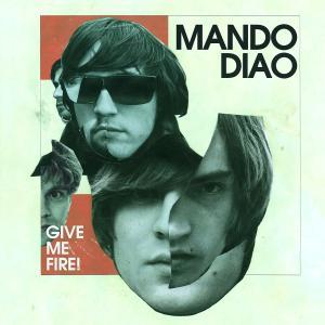 Give Me Fire  (New Version) von Mando Diao - CD jetzt im Bravado Shop