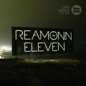 Eleven-Live & Acoustic At The Casino (Ltd.Edt.) von Reamonn - CD jetzt im Bravado Shop