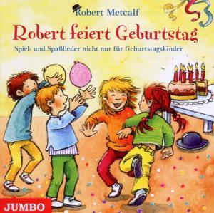Robert Feiert Geburtstag von Metcalf,Robert - CD jetzt im Bravado Shop