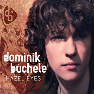 Hazel Eyes (2-Track) von BÜCHELE,DOMINIK - Single CD (2-Track) jetzt im Bravado Shop