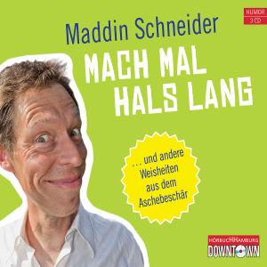 Mach Mal Hals Lang von Schneider,Maddin - CD jetzt im Bravado Shop